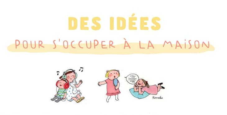 une images illustratives sur laquelle est écrit : des idées pour s'occuper à la maison