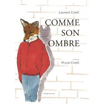 Comme son ombre Livre de Laurent Cirelli, Top Livres pour enfants