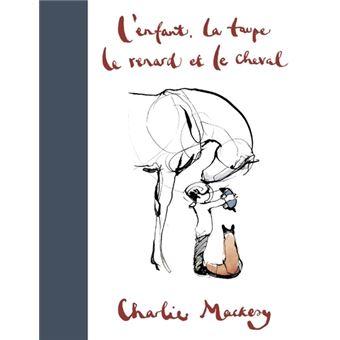 L'Enfant, la Taupe, le Renard et le Cheval de  Charlie Mackesy Top Livres pour enfants